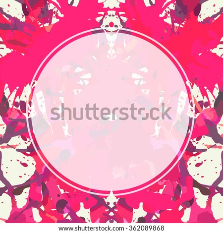 Template with semi-transparent white circle over bright pink colorful artistic paint splashes, ready for your text. - stock vector