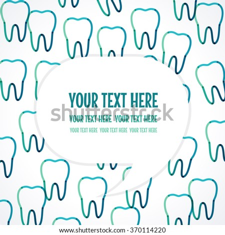 Template with teeth background and speech bubble. Transparent overlapping linear vector illustration. Green, blue, turquoise linear tooth layout. Place for your text - stock vector