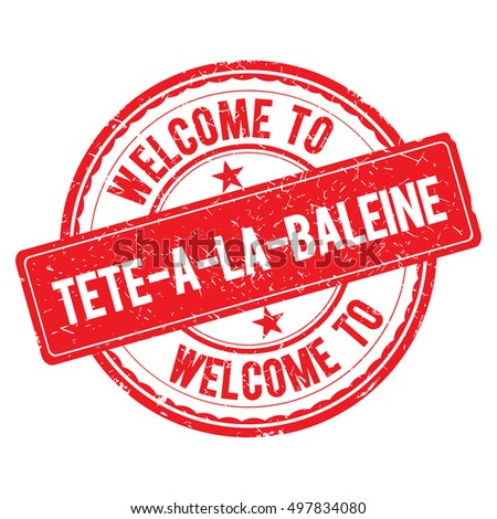 TETE-A-LA-BALEINE. Welcome to stamp sign illustration