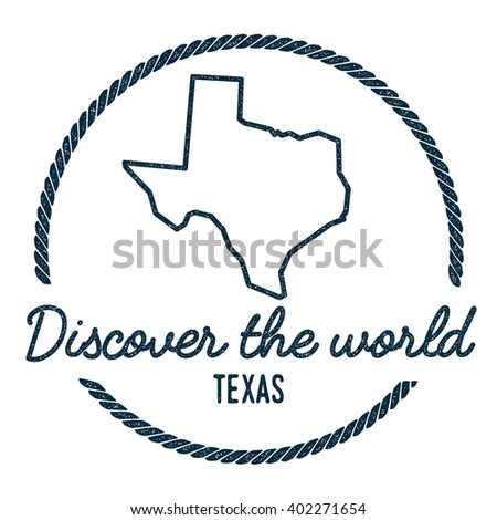 Texas Map Outline. Vintage Discover the World Rubber Stamp with Texas Map. Hipster Style Nautical Rubber Stamp, with Round Rope Border. USA State Map Vector Illustration. - stock vector