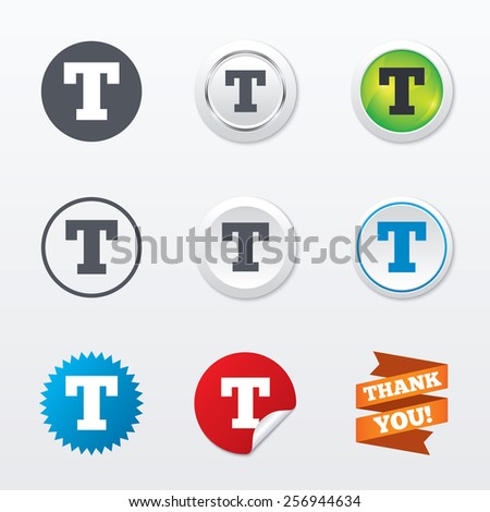 Text edit sign icon. Letter T button. Circle concept buttons. Metal edging. Star and label sticker. Vector