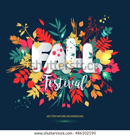 Text fall festival in paper style on multicolor background with autumn leaves. Hand drawn grunge blots elements. Fall style for autumn festival.