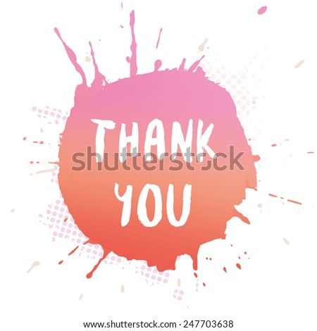 Thank you card. Bright painted background with message Thank You. - stock vector