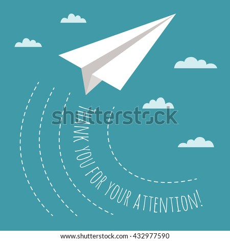 Thank you for your attention concept with illustration of paper plane and clouds. Creative idea for the end of business presentation. - stock vector