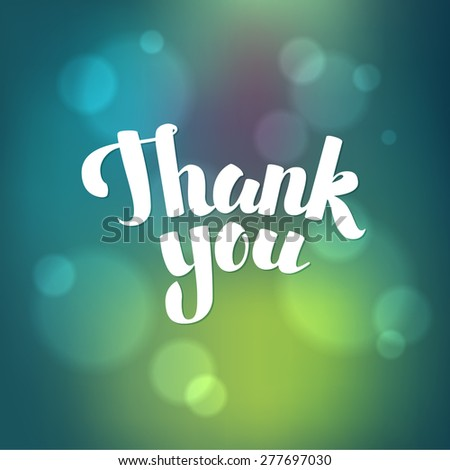 Thank You Hand lettering handmade vector calligraphy bokeh shiny background  - stock vector