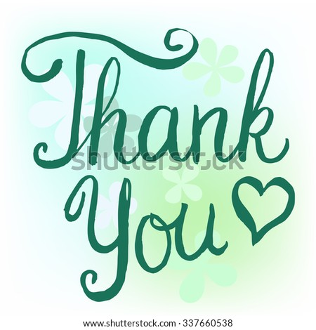 Thank You - handwritten calligraphy lettering vector illustration  - stock vector