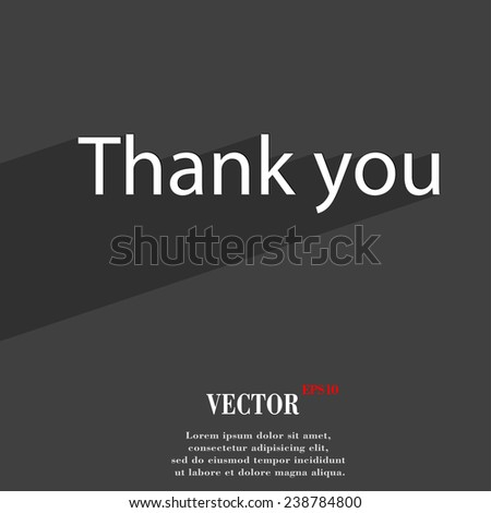 Thank you icon symbol Flat modern web design with long shadow and space for your text. Vector illustration - stock vector