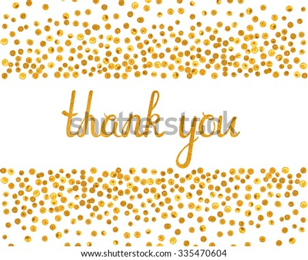 Thank you inscription with falling golden dots on white background. Handwritten letters with gold texture. You can use it for invitation, flyer, postcard, greeting card, banner. Vector illustration. - stock vector