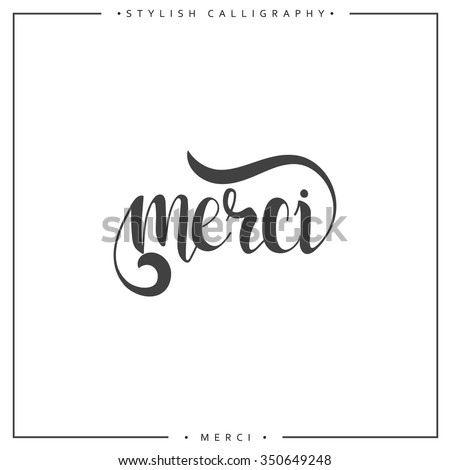 Thank you. Phrase in French handmade. Merci. Stylish, modern calligraphy. Elite calligraphy. Quote with swirls. Search for the design of brochures, posters, banners, web design. World Day of Thanks - stock vector