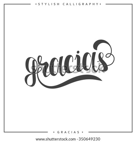 Thank you. Phrase in Spanish handmade. Gracias. Stylish, modern calligraphy. Elite calligraphy. Quote with swirls. Search for the design of brochures, posters, banners, web design. World Day of Thanks - stock vector