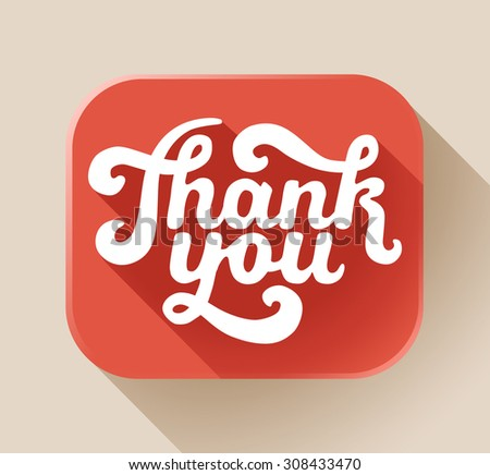 Thank You signature on flat sticker with long shadow - vector illustration for your business presentations.