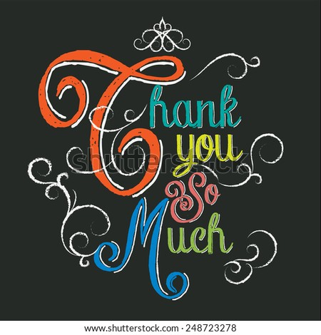 Thank You So Much hand lettering colorful chalk on black background - stock vector
