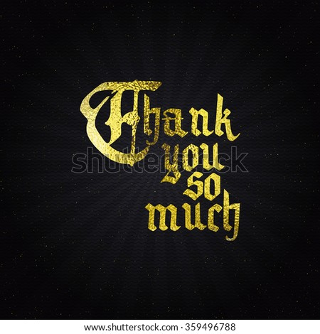 Thank you so much - typographic calligraphic lettering golden effect - stock vector