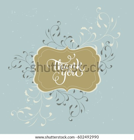 Thank you text beautiful vintage frame on background. Calligraphy lettering Vector illustration EPS10