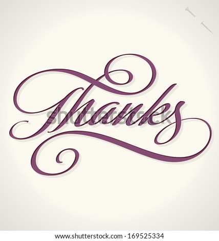 THANKS hand lettering -- custom handmade calligraphy, vector (eps8) - stock vector