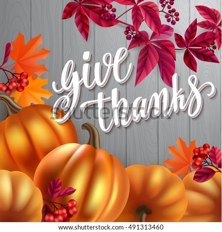 Thanksgiving greeting card. Handwritten brush calligraphy and autumn leaves, berries and pumpkins. Vector illustration for your design on wood background.
