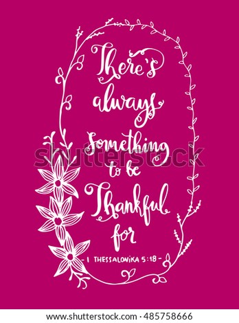 That Is Always Something To Be Thankful For On Black Background With Border  Frame. Bible