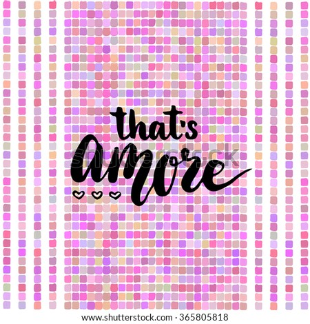 That is amore - Love in Italian. Hand lettering calligraphy. Creative background. Vector for romantic cards or party invitations for Valentines Day - stock vector