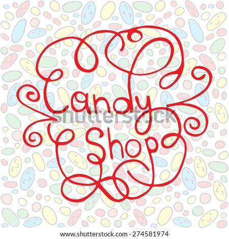 The background of bright candy. Vector illustration drawn by hand. To decorate the cards, websites and other design ideas - stock vector