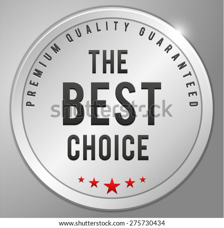 The best choice Silver badge - stock vector
