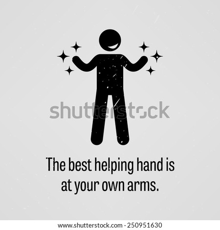 The Best Helping Hand is at Your Own Arms - stock vector