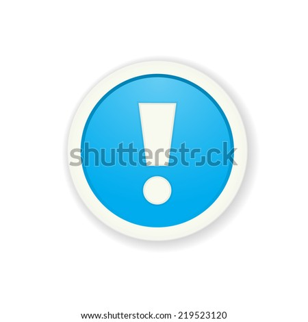 The blue glossy button with exclamation mark / the exclamation mark button / the exclamation mark - stock vector