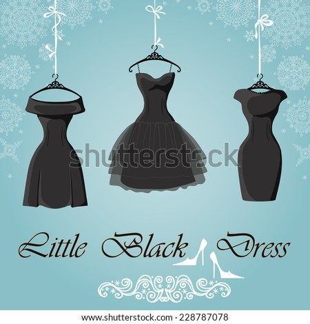 The composition of the three female's little black dresses hang on ribbons.Composition with proverb, high heel shoes on Winter Snowflakes background. Fashion vector Illustration - stock vector