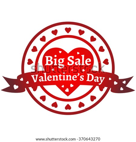 "The concept for Valentine's Day Sale. Red circle symbol with hearts and lettering ""Big Sale - Valentine's Day"". The illustration is one element with transparent fills and text. - stock vector"