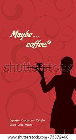 The concept of coffeehouse menu. With the silhouette of the girl's waiter - stock vector