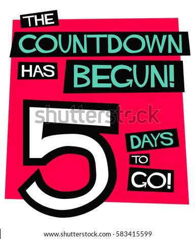 Countdown Has Begun 5 Days Go Stock Vector 583415599 ...