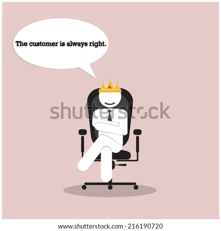 The customer is always right concept. Businesss comic symbol. Vector illustration. - stock vector