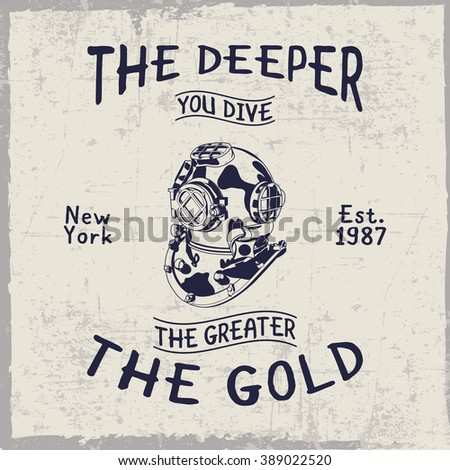 The deeper you dive, the greater the gold label with helmet in the center, dusty background, t-shirt design - stock vector