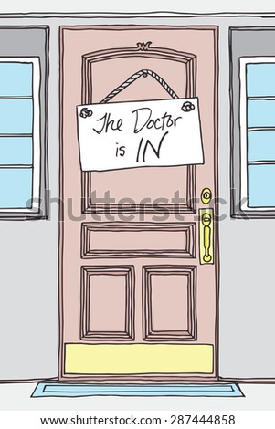 The Doctor is IN! Sign on a Doctor's Office Hardwood, Plastic, or Upscale Door.  Sick and Dying Patients can Get Help at this Doctor's Office.  Would also Work as a Door - Sign is easily Removable. - stock vector