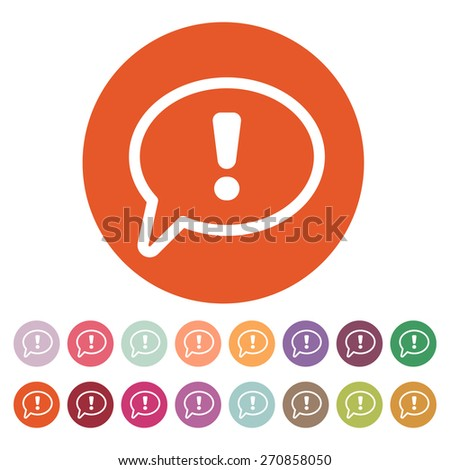 The exclamation mark icon. Attention speech bubble symbol. Flat Vector illustration. Button Set - stock vector