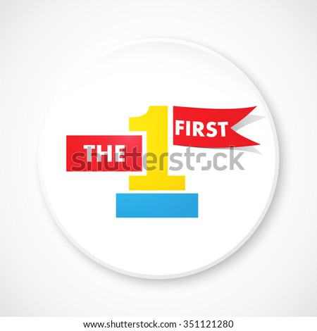 The First. Badge design - stock vector