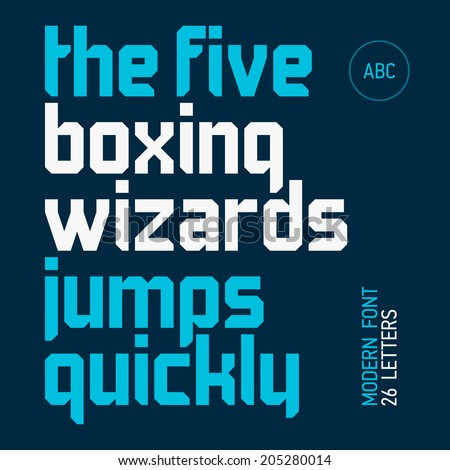 The five boxing wizards jump quickly. Modern font, alphabet, 26 letters. Ideal for titles, posters, t-shirts etc., vector. - stock vector