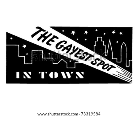 The Gayest Spot In Town 3 - Retro Ad Art Banner - stock vector