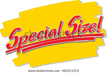 "The hand written word ""Special Size!"" in front of a brush stroke"