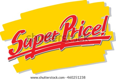 "The hand written word ""Super Price!"" in front of a brush stroke"