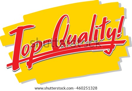 "The hand written word ""Top Quality!"" in front of a brush stroke"