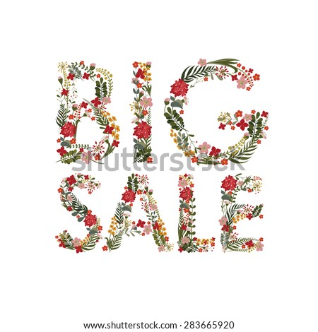 """The inscription """"Big Sale"""" Laid flowers and leaves. Editable Vector Cute floral card on a white background. - stock vector"""