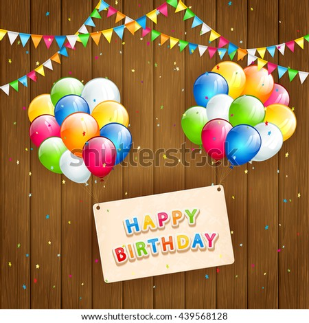 The inscription Happy Birthday on card with flying colorful balloons, multicolored pennants and confetti on wooden background, illustration. - stock vector
