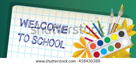 The inscription on the notebook sheet on the background of school board. Paints, pencils, brushes, autumn leaves in the corner of the illustration
