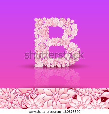 The letter B. Bright floral element of colorful alphabet. Summer floral ABC element in vector. - stock vector