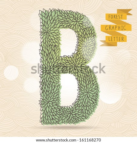 The letter B. Bright floral element of stylish alphabet made leafs. Summer floral ABC element in vector on bright background with bokeh effect - stock vector