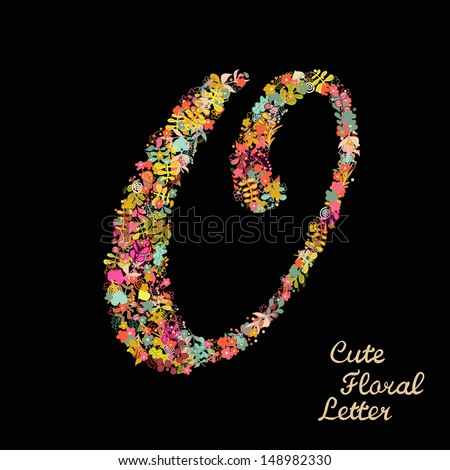 The letter O. Bright floral element of colorful alphabet made from flowers, petals, hearts and twigs. Summer floral ABC element in vector - stock vector