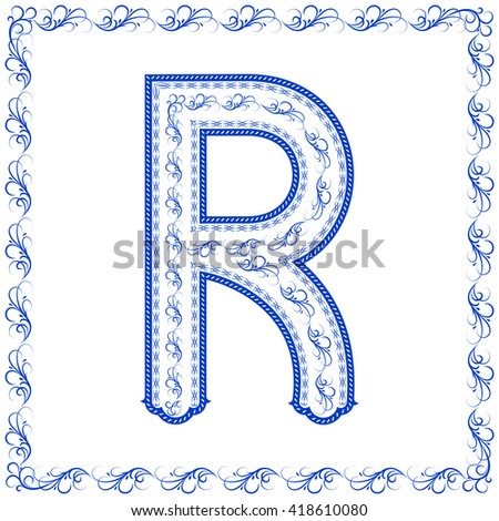 "The letter ""R"" with elements of Chinese porcelain. Around the character is a blue pattern in form of frame."