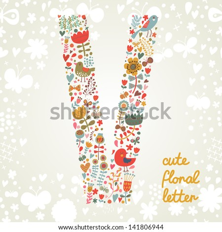 The letter V. Bright floral element of colorful alphabet made ??from birds, flowers, petals, hearts and twigs. Summer floral ABC element in vector - stock vector