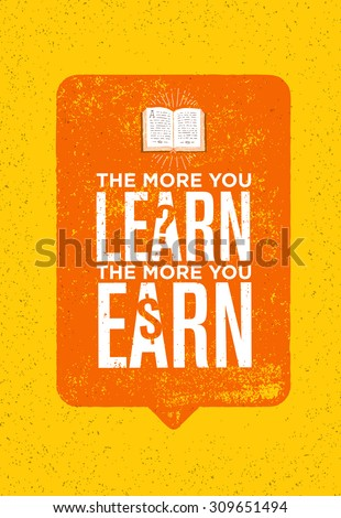 The More You Learn The More You Earn. Inspiring Creative Motivation Quote. Vector Typography Poster Concept Design With Book Icon - stock vector