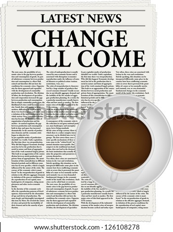 The newspaper with a headline Change will come and a cup of coffee - stock vector
